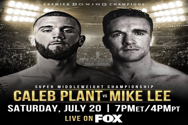 Caleb Plant fights Mike Lee July 20