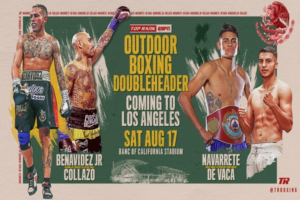 Jose Benavidez vs. Luis Collazo, Emanuel Navarrete vs. Francisco De Vaca a go for August 17