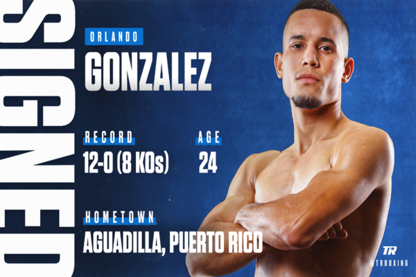 Undefeated featherweight Orlando Gonzalez inks contract with Top Rank