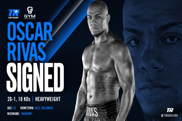 Heavyweight Oscar Rivas signs promotional contract with Top Rank