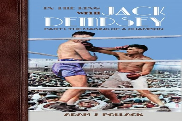 In The Ring With Jack Dempsey - Part 1: The Making Of A Champion